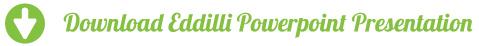 Download EDDILI Powerpoint Presentation here